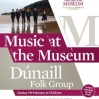 Music at the Museum featuring Dúnaill Folk Group